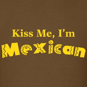 Kiss Me, I'm Mexican - Men's T-Shirt