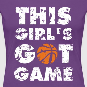 Basketball This girl's got game Basketball T Shirt Women's T-Shirts - Women's Premium T-Shirt