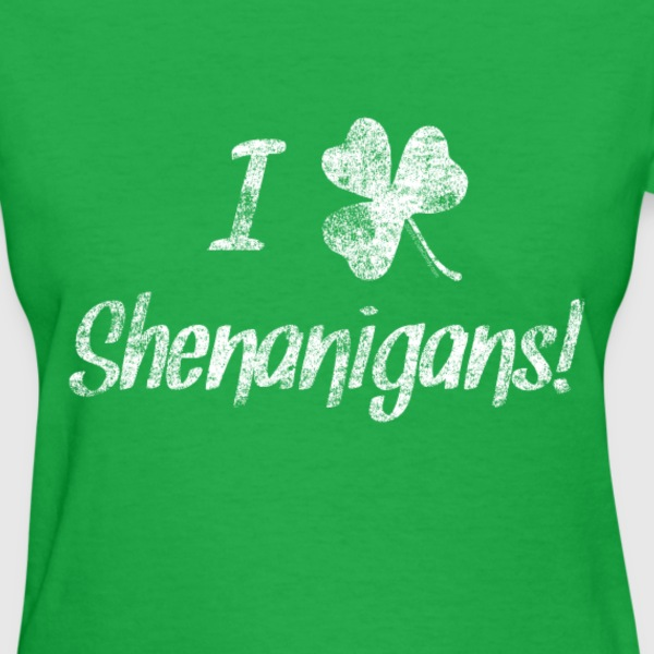 I Love Clover Shenanigans St. Patrick's Day Ladies - Women's T-Shirt