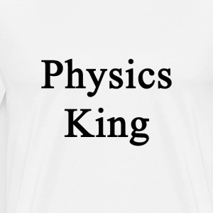 physics_king T-Shirts - Men's Premium T-Shirt