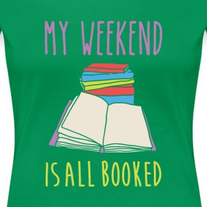 My weekend is all booked Book Reading T Shirt Women's T-Shirts - Women's Premium T-Shirt