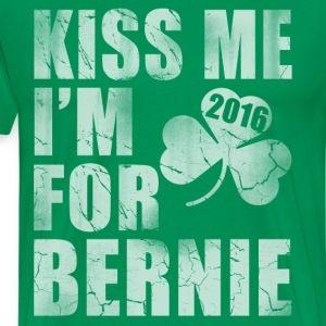 Kiss Me I'm For Bernie 2016 T-Shirts - Men's Premium T-Shirt