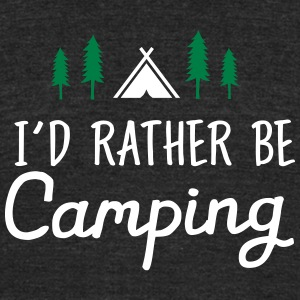 I\'d Rather Be Camping T-Shirts - Unisex Tri-Blend T-Shirt by American Apparel