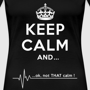 keep calm Women's T-Shirts - Women's Premium T-Shirt
