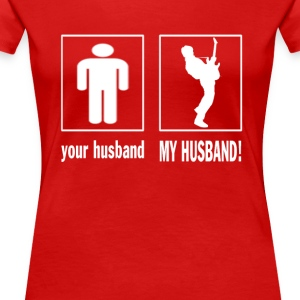 GUITARIST - MY HUSBAND  - Women's Premium T-Shirt