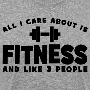 All I Care About Is Fitness T-Shirts - Men's Premium T-Shirt