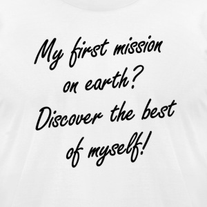My first mission on earth - Men's T-Shirt by American Apparel
