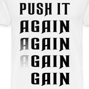 Push it again gain black T-Shirts - Men's Premium T-Shirt