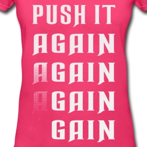 Push it again gain white Women's T-Shirts - Women's V-Neck T-Shirt