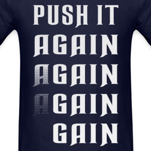Push it again gain white T-Shirts - Men's T-Shirt