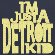 Design ~ I'm Just a Detroit Kid