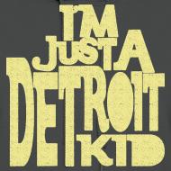 Design ~ I'm Just a Detroit Kid