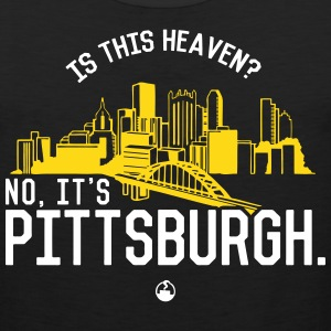 Is This Heaven? No, It's Pittsburgh Sportswear - Men's Premium Tank