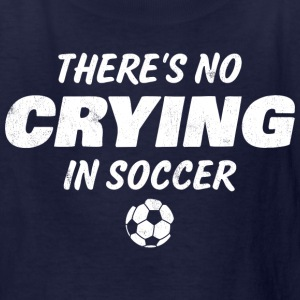 No Crying In Soccer Kids' Shirts - Kids' T-Shirt