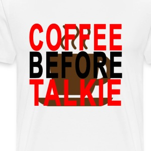 coffee_before_talkie - Men's Premium T-Shirt