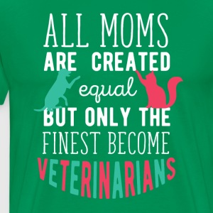 Mothe's Day Best Mom  Veterinary T Shirt  T-Shirts - Men's Premium T-Shirt