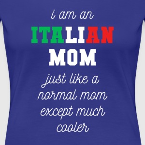 Mother's Day Italian Mom Italians T Shirt Women's T-Shirts - Women's Premium T-Shirt