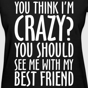 CRAZY BEST FRIEND - Women's T-Shirt