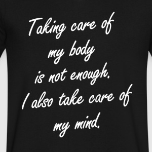 Taking care of my body - Men's V-Neck T-Shirt by Canvas