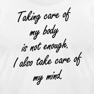 Taking care of my body - Men's T-Shirt by American Apparel