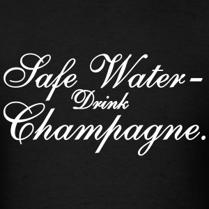 Save Water drink Champagn T-Shirts - Men's T-Shirt