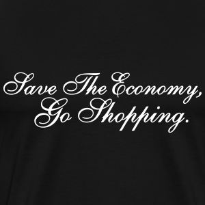 Save the Economy, go shop T-Shirts - Men's Premium T-Shirt