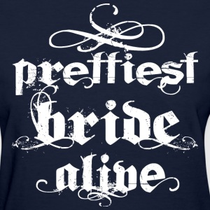 Prettiest bride Alive Whi Women's T-Shirts - Women's T-Shirt