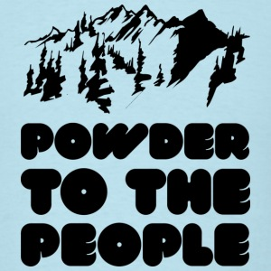 Powder To The People - Men's T-Shirt