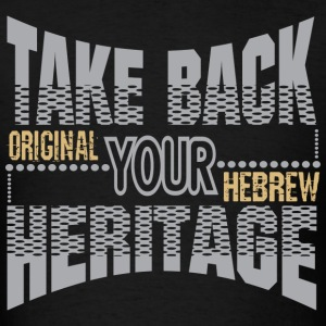 Take Back Your Heritage T-Shirts - Men's T-Shirt