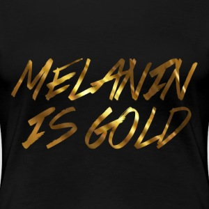 Melanin Is Gold - Women's Premium T-Shirt
