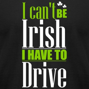 St- Patrick's Day: Can't be Irish - have to drive T-shirts - T-shirt pour hommes American Apparel