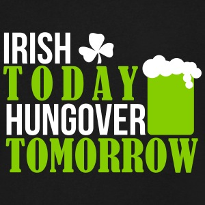 St. Patrick's Day: IRISH TODAY HUNGOVER Tomorrow T-shirts - T-shirt avec encolure en V pour hommes