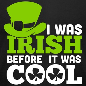 St. Patrick's Day: I WAS IRISH BEFORE IT WAS COOL T-Shirts - Men's T-Shirt by American Apparel