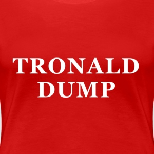 Tronald Dump - Womens Red - Women's Premium T-Shirt