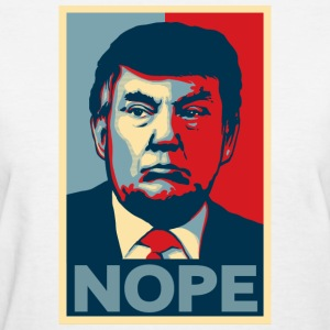 Donald Trump NOPE Satire Shirt - Women's T-Shirt