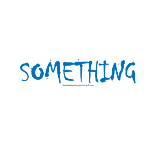 SOMETHING_YouHaveSomethin