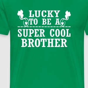 Lucky to be a SUPER COOL BROTHER - Men's Premium T-Shirt