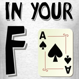 In your face T-Shirts - Men's T-Shirt