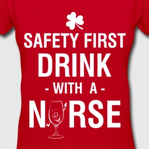 Safety First Drink With a Nurse Tee Women's T-Shirts - Women's V-Neck T-Shirt