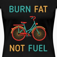 Cyclists Burn fat not fuel Cycling T Shirt Women's T-Shirts