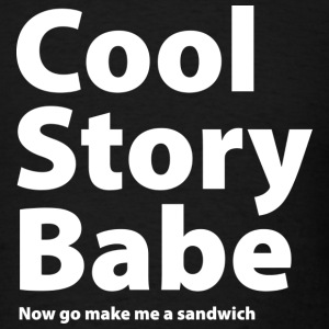 Cool Story Babe - Men's T-Shirt