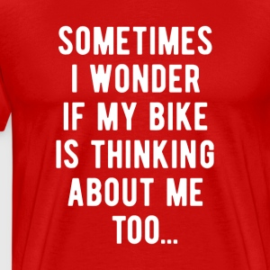 Cyclists Thinking about me too Cycling T Shirt T-Shirts - Men's Premium T-Shirt