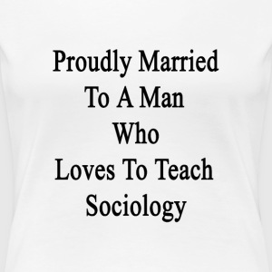 proudly_married_to_a_man_who_loves_to_te Women's T-Shirts - Women's Premium T-Shirt