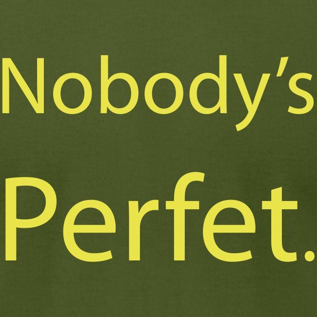 Nobody's Perfet