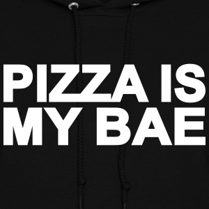 PIZZA IS MY BAE - Women's Hoodie