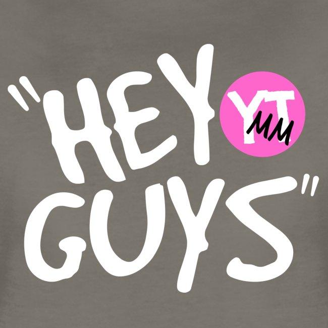 """""""Hey Guys!"""" White Lettering"""