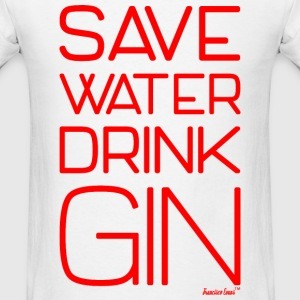 Save Water Drink Gin, Francisco Evans ™ T-Shirts - Men's T-Shirt