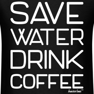 Save Water Drink Coffee, Francisco Evans ™ T-Shirts - Men's T-Shirt