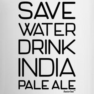 Save Water Drink India Pale Ale, Francisco Evans ™ Mugs & Drinkware - Coffee/Tea Mug