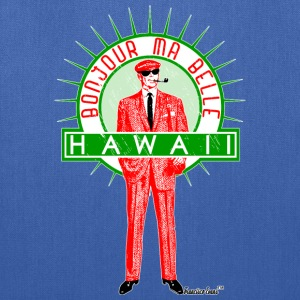 Bonjour ma belle Hawaii, Francisco Evans ™ Bags & backpacks - Tote Bag